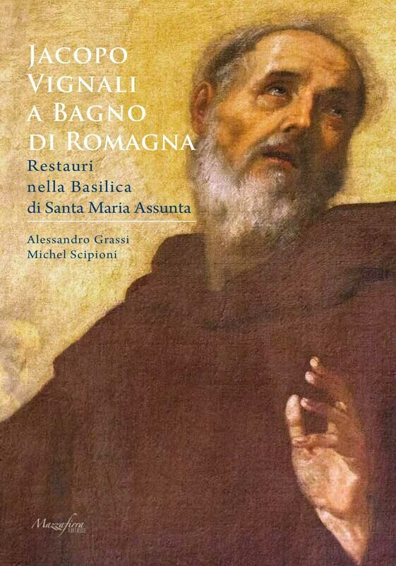 JACOPO VIGNALI A BAGNO DI ROMAGNA. Restauri nella Basilica di Santa Maria Assunta