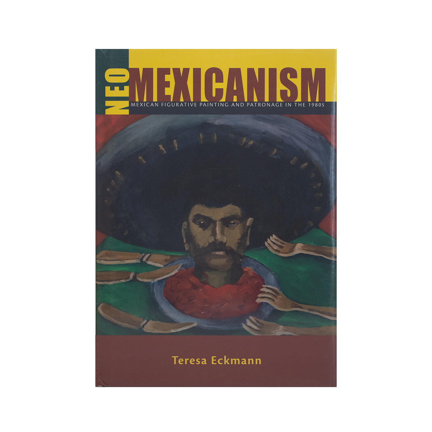 Neo-Mexicanism: Mexican Figurative Painting and Patronage in the 1980's