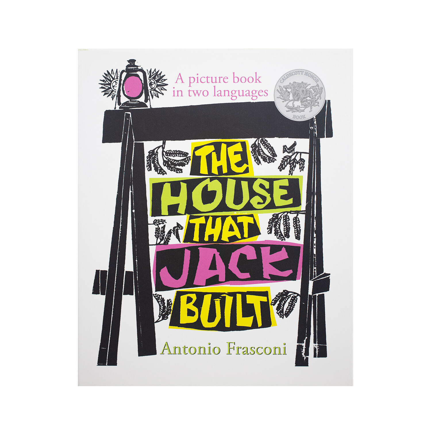 The House That Jack Built: A Picture Book in Two languages by Antonio Frasconi