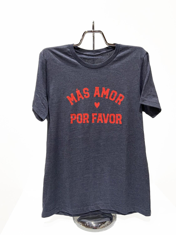 Más Amor Por Favor T-shirt