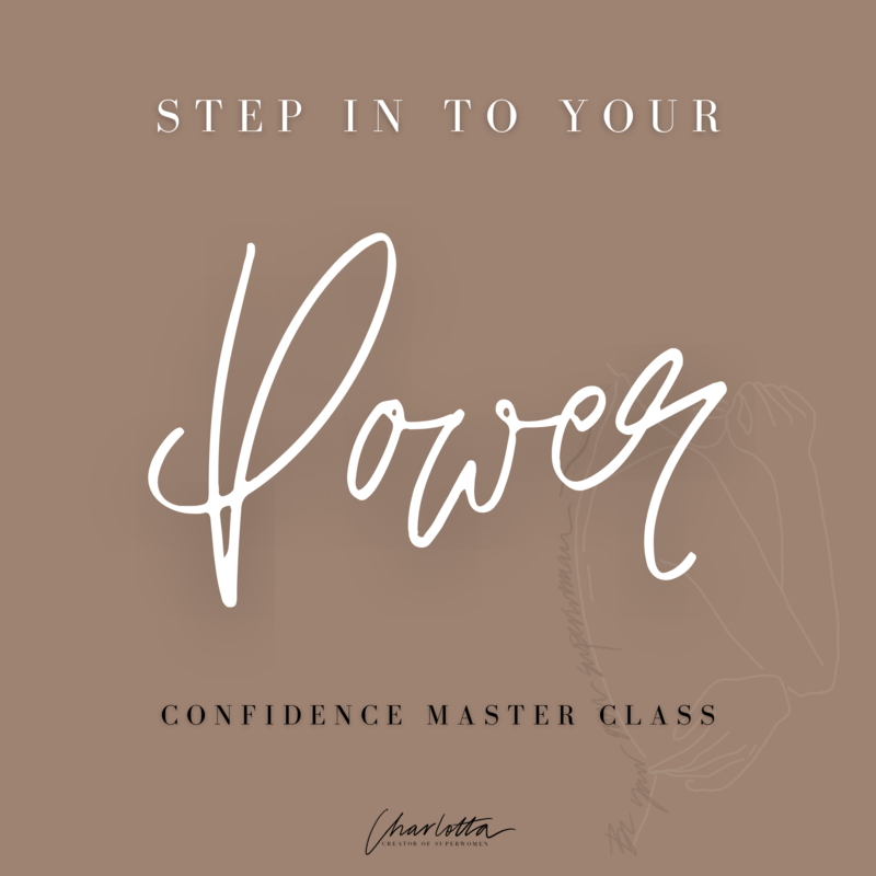 Step in to your POWER: Confidence Master Class | RECORDING OF VIRTUAL CLASS // 2.5 hours