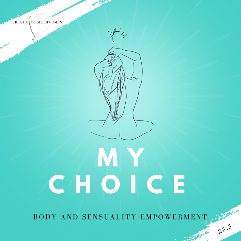 It's My Choice: Body and Sensuality Empowerment // Master Class 23.3.2021