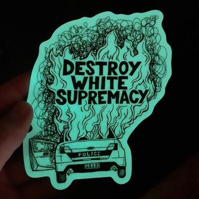 GLOW IN THE DARK Destroy White Supremacy Sticker