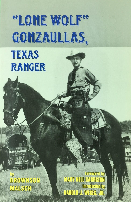 """""""Lone Wolf"""" Gonzaullas, Texas Ranger"""