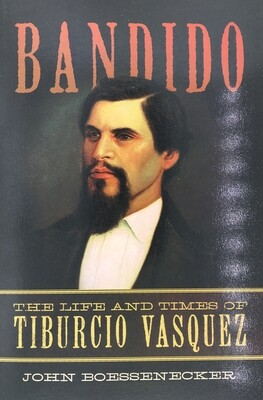 Bandido: The Life and Times of Tiburcio Vasquez (Paperback)