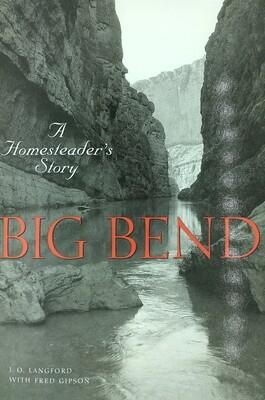 Big Bend - A Homesteader's Story