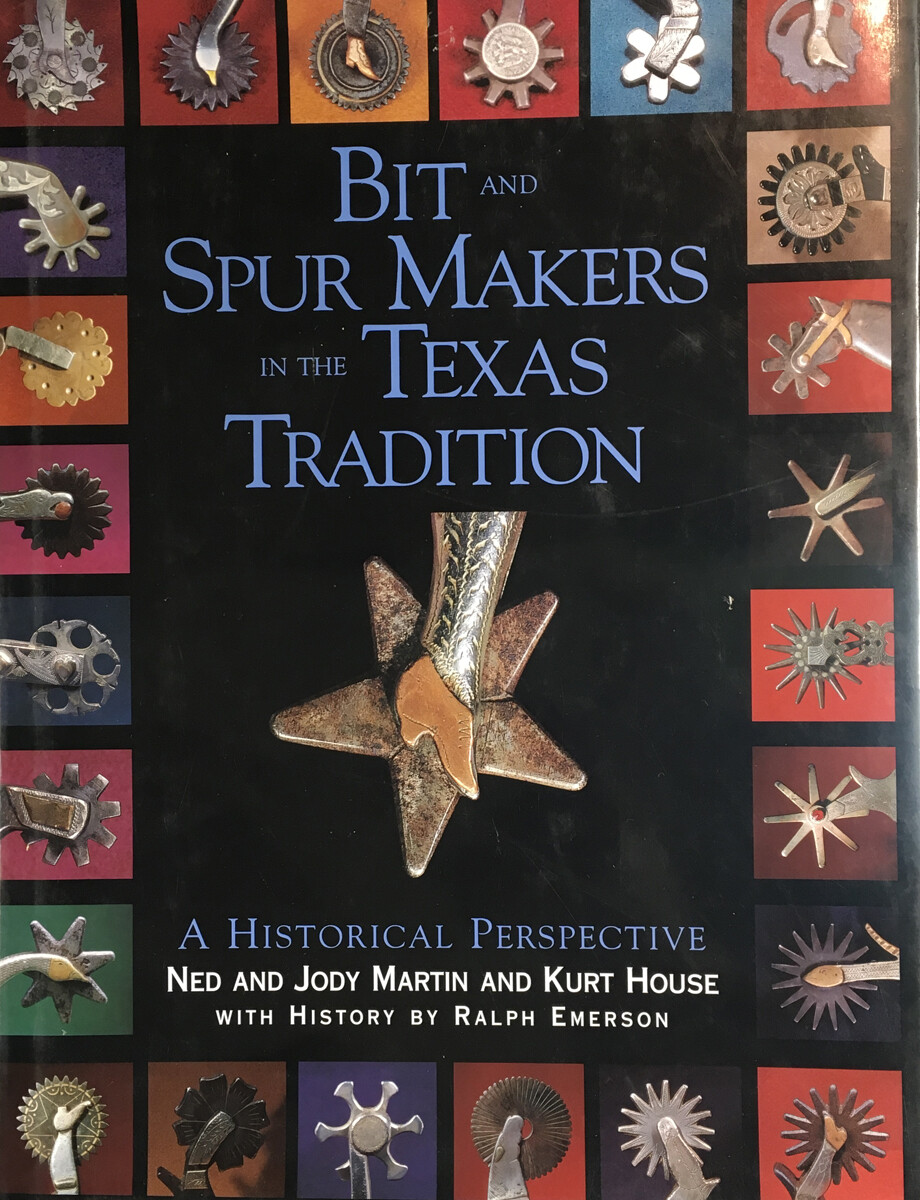 Bit & Spur Makers in the Texas Tradition