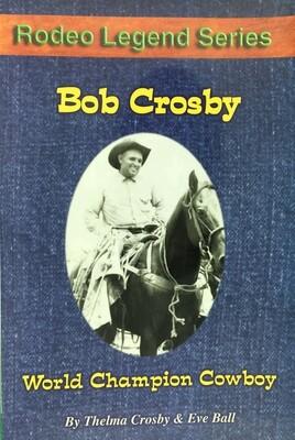 Bob Crosby - World Champion Cowboy