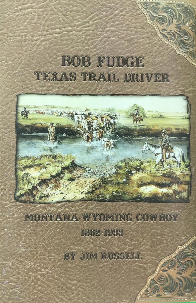 Bob Fudge - Texas Trail Driver