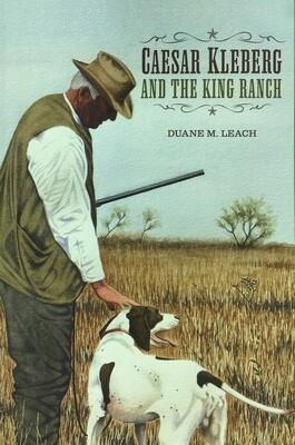 Caesar Kleberg & the King Ranch