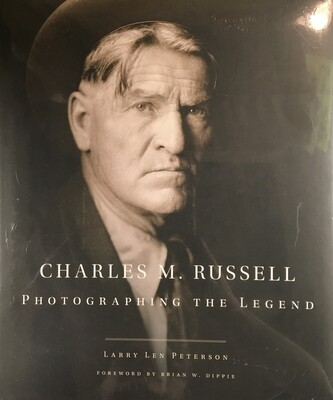 Charles M Russell - Photographing the Legend