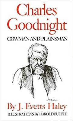 Charles Goodnight - Cowman & Plainsman