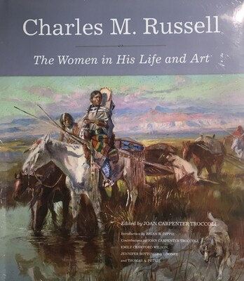 Charles M Russell - The Women in his Life and Art