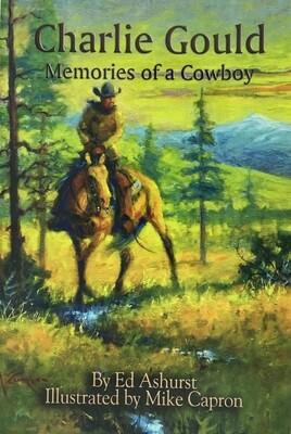 Charlie Gould Memories of a Cowboy