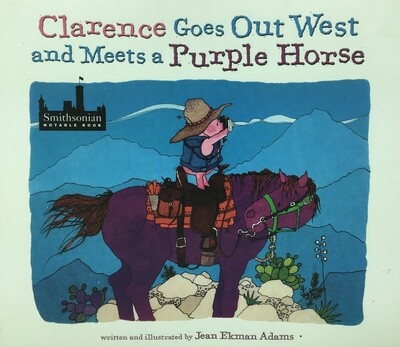 Clarence Goes Out West & Meets a Purple Horse