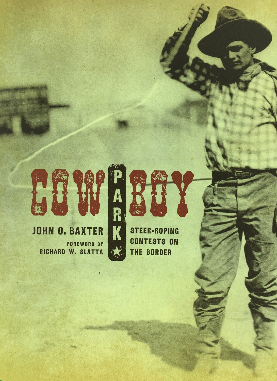 Cowboy Park: Steer Roping Contests on the Border