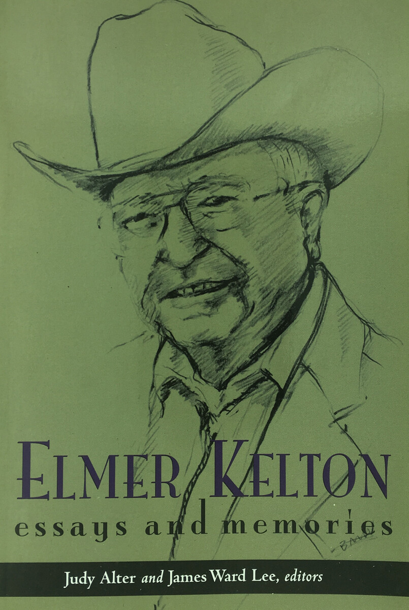 Elmer Kelton: Essays and Memories