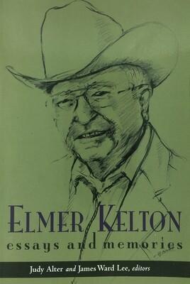 Elmer Kelton: Essays and Memories