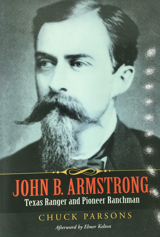 John B Armstrong, Texas Ranger & Pioneer Ranchman Hardback