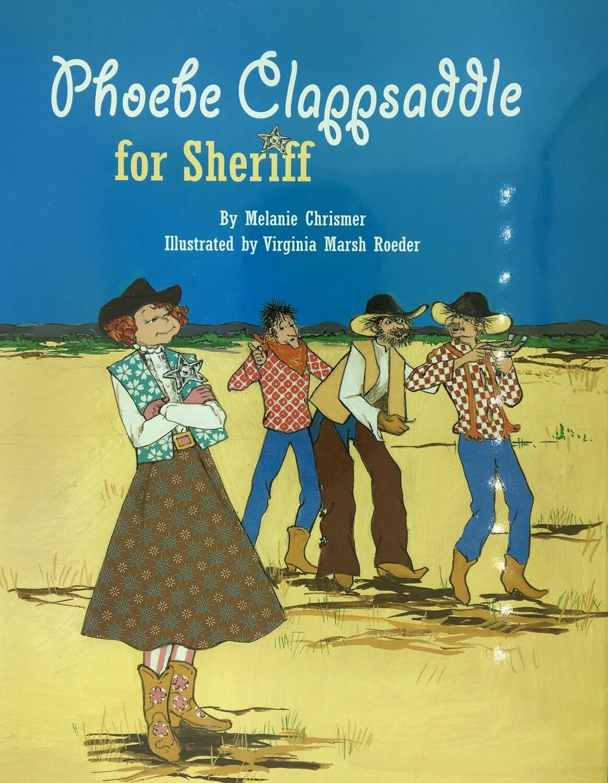 Phoebe Clappsaddle For Sheriff