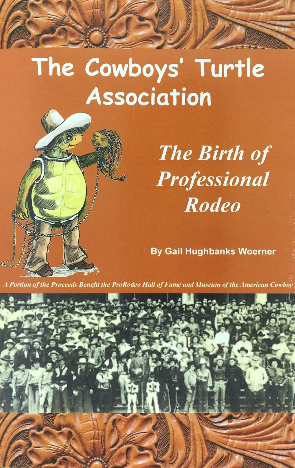 Cowboys Turtles Association: The Birth of the Professional Rodeo
