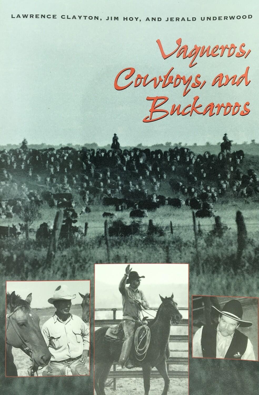 Vaqueros, Cowboys, & Buckaroos