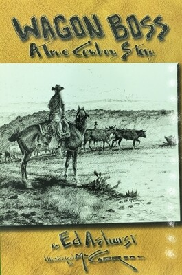 Wagon Boss - A True Cowboy Story