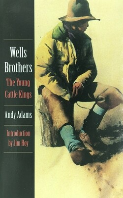 Wells Brothers - The Young Cattle Kings