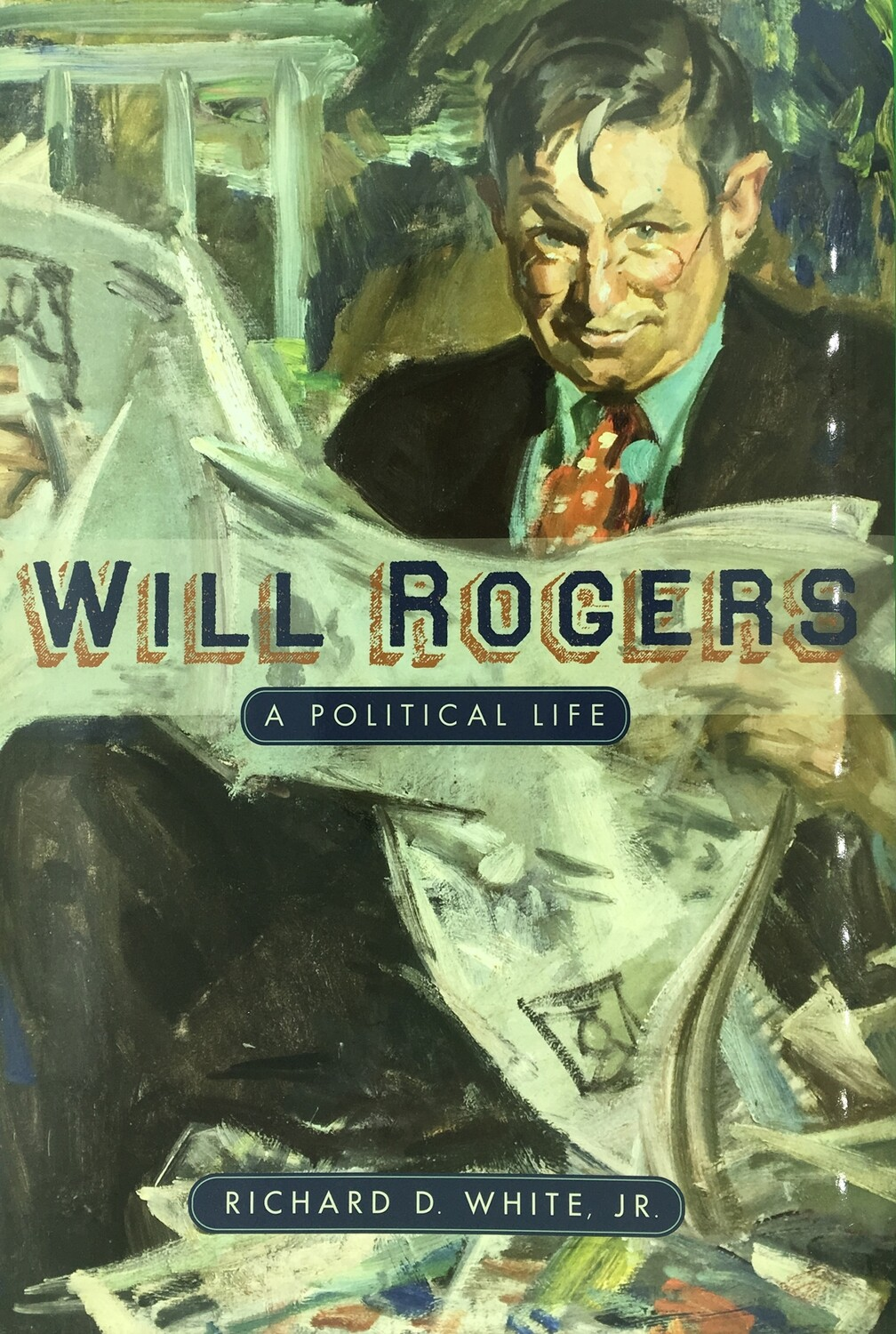 Will Rogers - A Political Life