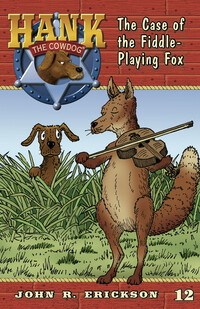 #12 Fiddle-Playing Fox Hank the Cowdog
