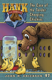 #47 Cheeping Chickies Hank the Cowdog