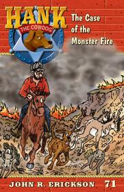 #71 Monster Fire Hank the Cowdog