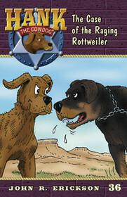 #36 Raging Rottweiler Hank the Cowdog