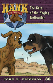 #36 Raging Rottweiler Hank the Cowdog
