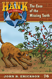 #76 The Case of the Missing Teeth Hank the Cowdog