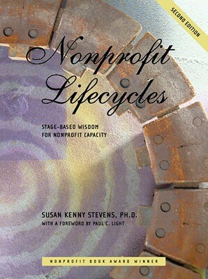 Nonprofit Lifecycles: Stage-based Wisdom for Nonprofit Capacity