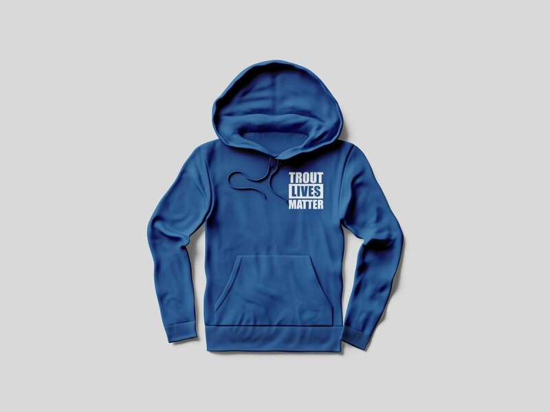 Trout Lives Matter Hoodie