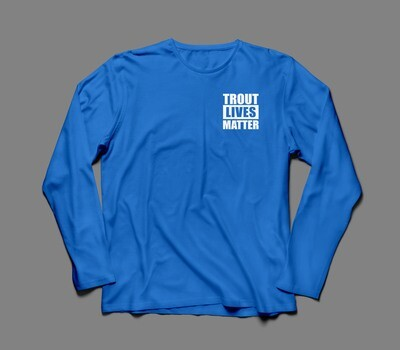 Trout Lives Matter long sleeve