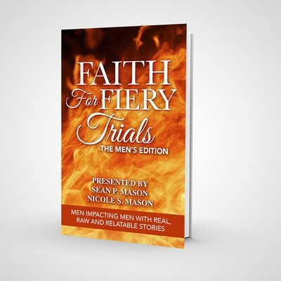 Faith For Fiery Trials: Men's Edition Vol II/Book Anthology Deposit