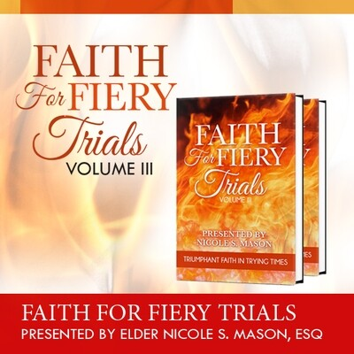 Faith For Fiery Trials: Vol III (Full Deposit)