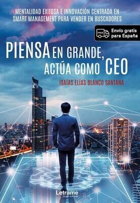 Piensa en Grande Actua como CEO - Isaias Elias Blanco
