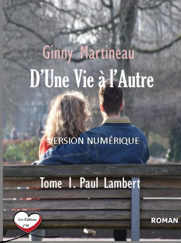 D'UNE VIE À L'AUTRE Tome 1 Paul Lambert (version numérique)
