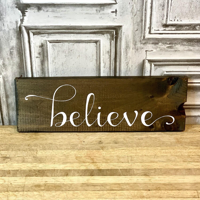 Wood Sign Believe