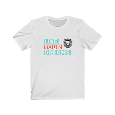 Live Your Dreams - Unisex Jersey Short Sleeve Tee