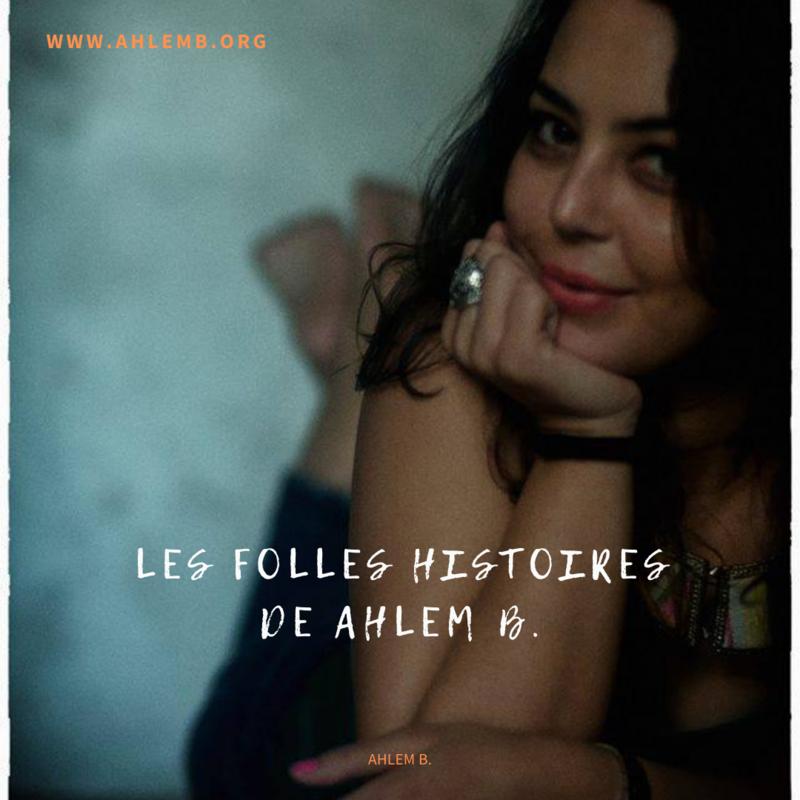 LES FOLLES HISTOIRES DE AHLEM B.