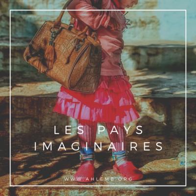LES PAYS IMAGINAIRES