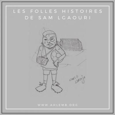 LES FOLLES HISTOIRES DE SAM LGAOURI