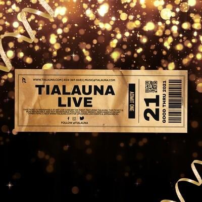 Tialauna LIVE Ticket (Entry To Any Tialauna Performance)