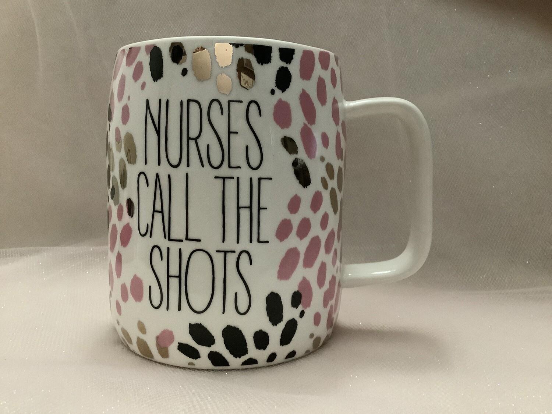 Ceramic Mug - Nurses Call the Shots
