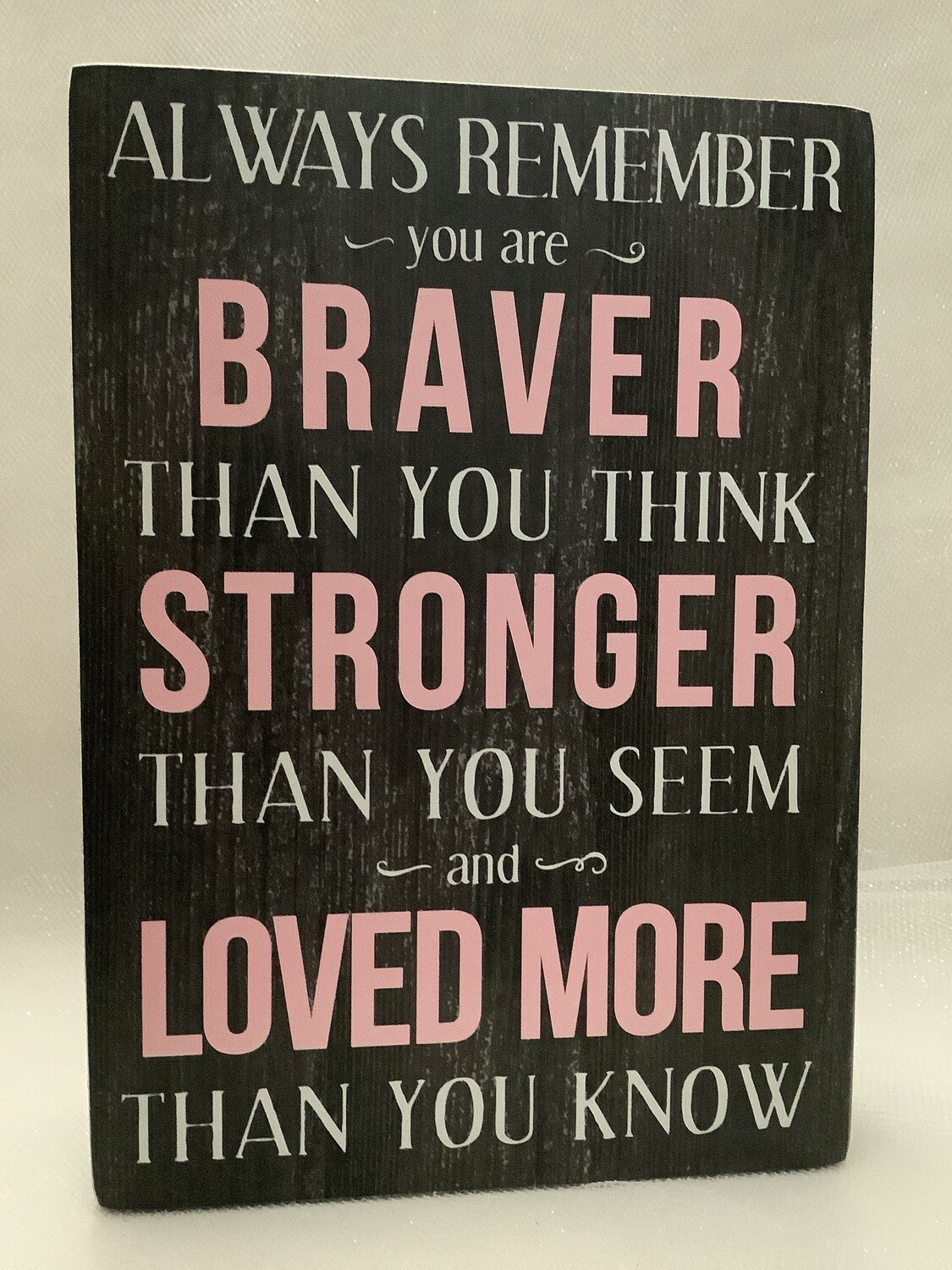 Always Remember You Are Braver Box Sign